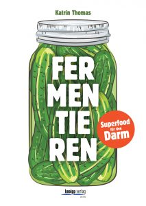 goodblog in der NEUEN Vorarlberger Tageszeitung: Gemüse fermentieren - Buchtipp