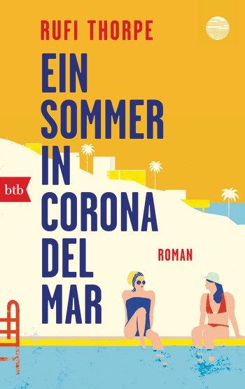 goodblog: Lesestoff für den Sommer - Rufi Thorpe: Ein Sommer in Corona del Mar